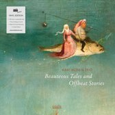 Beauteous Tales And Offbeat Stories (180 Grs)