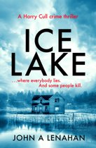 Ice Lake (Psychologist Harry Cull Thriller, Book 1)