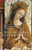 Dictionnaire historique de la Vierge Marie