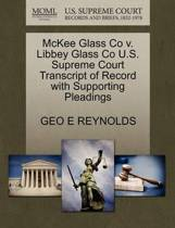 McKee Glass Co V. Libbey Glass Co U.S. Supreme Court Transcript of Record with Supporting Pleadings