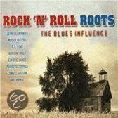 Rock 'N' Roll Roots The Blues Influence