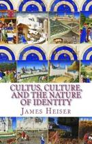 Cultus, Culture, and the Nature of Identity