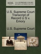 U.S. Supreme Court Transcript of Record U S V. Emory