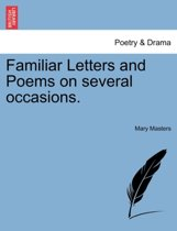 Familiar Letters and Poems on Several Occasions.