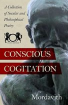 Conscious Cogitation: A Collection of Secular and Philosophical Poetry