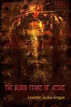 The Blood Tears Of Jesus