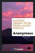Sanskrit Library of Dr. Tsuru-Matsu Tokiwai