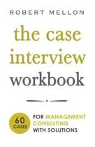 The Case Interview Workbook