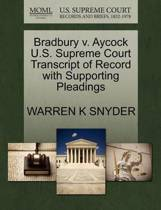 Bradbury V. Aycock U.S. Supreme Court Transcript of Record with Supporting Pleadings