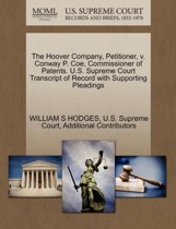 The Hoover Company, Petitioner, V. Conway P. Coe, Commissioner of Patents. U.S. Supreme Court Transcript of Record with Supporting Pleadings