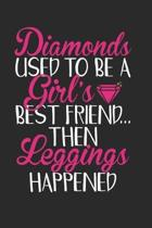 Diamonds Used To Be A Girl's Best Friend Then Leggings Happened