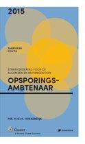 Zakboek strafvordering voor de algemeen en buitengewoon opsporingsambtenaar / 2015