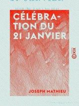 Célébration du 21 janvier - Depuis 1793 jusqu'à nos jours