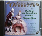 Lehar: Der Graf von Luxembourg; Giuditta; Zigeunerliebe