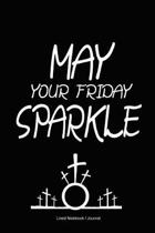 May Your Friday Sparkle Notebook