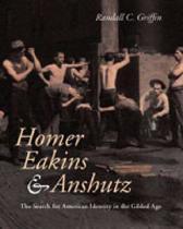 Homer, Eakins, and Anshutz