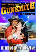 Clint Adams the Gunsmith 2: The Life and Times of Clint Adams