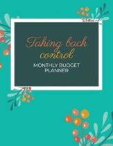 Taking Back Control Monthly Budget Planner: Monthly Financial Budget Planner and Organizer - Expense Tracker and Household Bills Spending Plus Savings