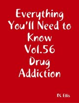 Everything You'll Need to Know Vol.56 Drug Addiction