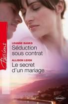 Séduction sous contrat - Le secret d'un mariage