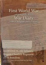 34 Division 102 Infantry Brigade Cheshire Regiment 1/7th Battalion.