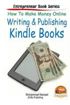 How to Make Money Online - Writing & Publishing Kindle Books