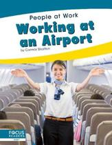 People at Work: Working at an Airport