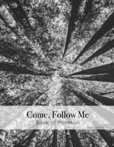 Come, Follow Me Book of Mormon Study Journal: Inspirational Study Journal For Teenagers, Tweens, Adults, Older Kids, Men or Women; 110 Pages Large Siz