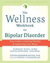 The Wellness Workbook for Bipolar Disorder
