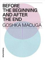 Goshka Macuga - Before the Beginning and After the End
