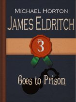 James Eldritch Goes to Prison (#3)