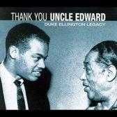 Thank You Uncle Edward
