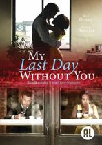 My Last Day Without You (dvd)