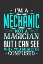I'm A Mechanic Not A Magician But I can See Why You Might Be Confused