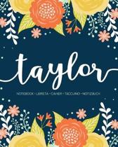 Taylor: Notebook - Libreta - Cahier - Taccuino - Notizbuch: 110 pages paginas seiten pagine: Modern Florals First Name Noteboo
