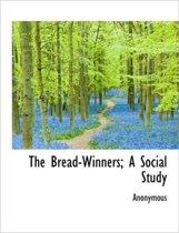 The Bread-Winners; A Social Study