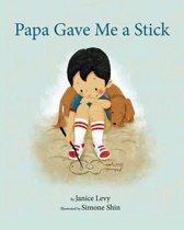 Papa Gave Me a Stick