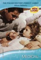 The Italian Doctor's Perfect Family (Mills & Boon Medical)