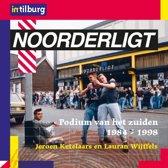 Noorderligt, Podium van het zuiden, 1984-1998