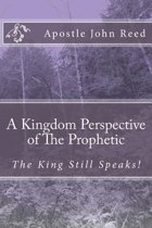 A Kingdom Perspective of the Prophetic