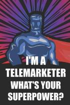 I'm a Telemarketer What's Your Superpower?