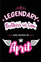 Legendary Brothers in Law Are Born in April