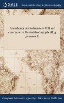Abentheuer Des Hofmeisters Ich Auf Einer Reise in Deutschland Im Jabe 1823 Gesammelt