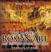 The Ancient Roman Art - Art History Books for Kids | Children's Art Books
