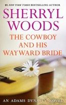 The Cowboy and His Wayward Bride (And Baby Makes Three, Book 10)
