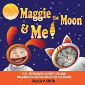 Maggie the Moon and Me
