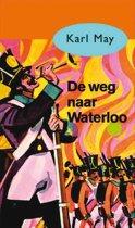 Karl May 31 - De weg naar Waterloo