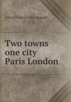 Two Towns One City Paris London