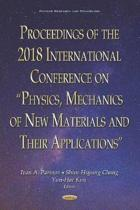 Proceedings of the 2018 International Conference on ''Physics, Mechanics of New Materials and Their Applications''