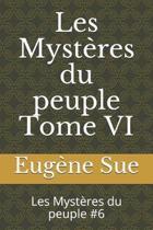 Les Myst�res du peuple Tome VI: Les Myst�res du peuple #6